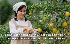 'Hái quả tầm thấp' – chiến thuật marketing giúp nhiều công ty vẫn ăn nên làm ra dù có ít khách hàng, bỏ ra chi phí tối thiểu thu về lợi nhuận không hề thấp